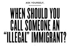 When Should You Call Someone an Illegal Immigrant?